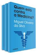 Quem está contra a medicina? Autor, Prof. Doutor Miguel Oliveira da Silva